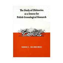 The Study of Obituaries as a Source for Polish Genealogical Research